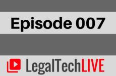 LegalTechLIVE - Episode 007