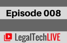 LegalTechLIVE - Episode 008