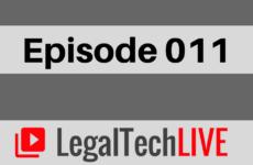 LegalTechLIVE - Episode 011