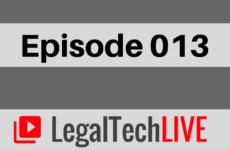 LegalTechLIVE - Episode 013