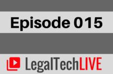 LegalTechLIVE - Episode 015