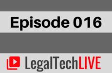 LegalTechLIVE - Episode 016