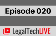 LegalTechLIVE - Episode 020