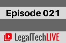 LegalTechLIVE - Episode 021
