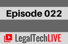 LegalTechLive Episode 22